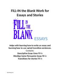 help essays and stories fill in the blank essays by writing fun help essays and stories fill in the blank essays