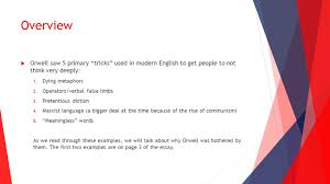 politics and the english language rdquo george orwell ppt overview iuml129micro orwell saw 5 primary tricks used in modern english to get people to not