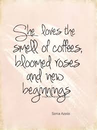 quotes about coffee and love. Simple Love Ready For New Beginnings  With Quotes About Coffee And Love
