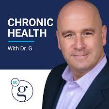 Chronic Health with Dr G