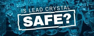 is lead crystal safe