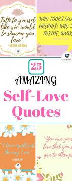 25 Inspiring Self Love Self Esteem Quotes To Ignite Your Best Self