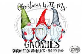 Animate cc is primarily a vector animation tool. Christmas Sublimation Design Christmas With My Gnomies 353566 Sublimation Design Bundles Free Design Resources Sublime Free Design
