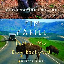 Lost In My Own Backyard By Tim Cahill  PenguinRandomHousecomLost In My Own Backyard