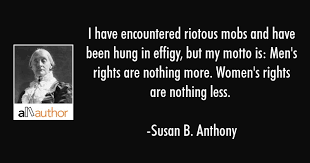 Susan B Anthony Quotes Inspiration I Have Encountered Riotous Mobs And Have Quote