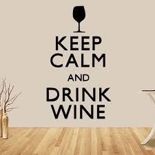 Wine Quotes Simple Keep Calm And Drink Wine Quotes Personality Kitchen Bar Drawing Room