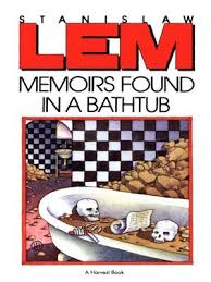 memoirs found in a bathtub by stanislaw lem overdrive rakuten overdrive ebooks audiobooks and s for libraries