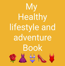 My Healthy Lifestyle And Adventure Book