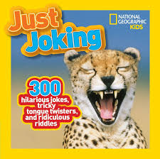 national geographic kids just joking 300 hilarious jokes tricky tongue twisters and ridiculous riddles national geographic kids 8601400872369