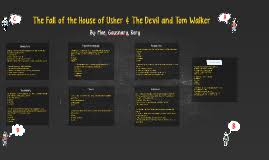 the fall of the house of usher and devil tom walker by paulinne  the fall of the house of usher and devil tom walker by paulinne fulgueras on prezi
