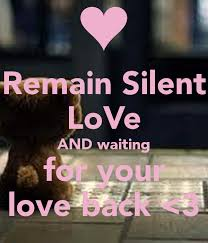Remain Silent LoVe AND Waiting For Your Love Back
