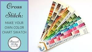 Dmc Color Chart 2018 Printable Dmc Color Chart Project Make Your Own Embroidery Floss Chart Swatch