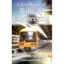 Railway Engineering | Saxena and Arora | Dhanpat Rai & Sons