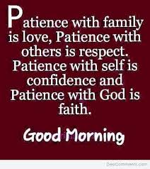 Good Morning Quote 52 Amazing PATIENCE WITH FAMILY IS LOVE DesiComments