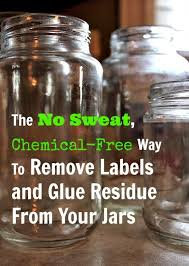 how to remove labels from jars and bottles without using any harsh chemicals