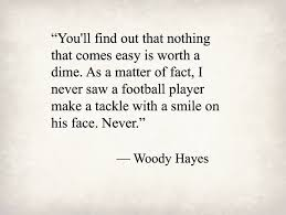 Motivational Football Quotes 21 Amazing Woody Hayes Former Ohio State Football Coach 24 Inspiring Quotes
