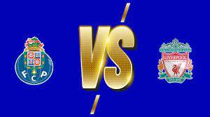 مشاهدة مباراة ليفربول وبورتو بث مباشر اليوم الثلاثاء 28-8-2021 دوري أبطال  أوروبا