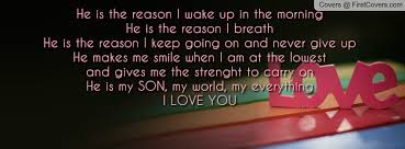 My Son Is My World Quotes Adorable My Son Is My Everything Quotes