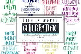 Quotes About Celebrating Life Archives The Kitchen Table Classroom Inspiration Quotes To Celebrate Life