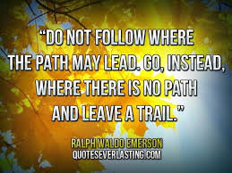 best transcendentalist quotes images inspiration  ralph waldo emerson self reliance quotes where there is no path
