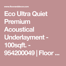 eco ultra quiet premium acoustical underlayment. Delighful Premium Eco Ultra Quiet Premium Acoustical Underlayment  100sqft 954200049   Floor And Decor On N