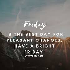 Friday Quotes Magnificent 48 Happy Friday Quotes And Images