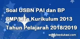 Berikut bospedia memberikan soal usbn pai kelas 12 sma/ma. Soal Usbn Pai Smp Mts Kurikulum 2013 Tahun 2019 Websiteedukasi Com