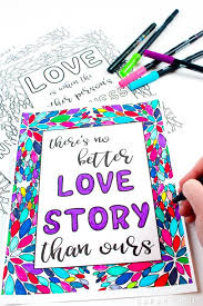 As promised, here is a roundup of some of the most beautiful (and free) christian coloring pages for adults that i have found. Free Printable Love Quotes Coloring Sheets Sarah Titus From Homeless To 8 Figures