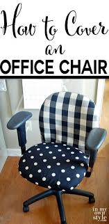 how to cover an office chair the easy way tutorial shows 3 diffe ways to cover to hide a plain chair bloggers best diy ideas