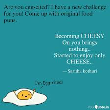 Becoming Cheesy On You Br Quotes Writings By Saritha Yourquote