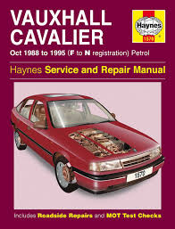 haynes manual vauxhall cavalier petrol oct 1988 1995 f to n