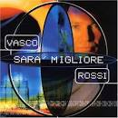 Sara' Migliore album by Vasco Rossi