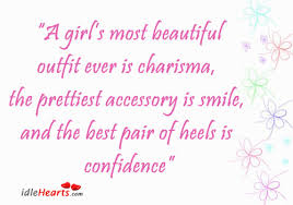 Quotes About A Girl\'s Beauty Best Of A Girl Most Beautiful Outfit Ever Is Charisma Confidence Quote
