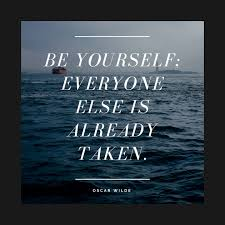 Quote Be Yourself Everyone Else Is Taken Best Of Be Yourself Everyone Else Is Already Taken Oscar Wilde Quote Be