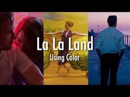 la la land using color video essay la la land using color video essay