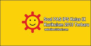 Contoh soal pkn kelas 9 smp/mts dan kunci jawabannya. Soal Pas Ips Kelas 9 Kurikulum 2013 Tahun 2020 2021 Websiteedukasi Com