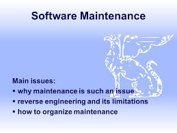 software maintenance software maintenance main issues why maintenance is such an issue