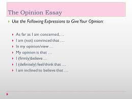 the opinion essay ppt video online  the opinion essay use the following expressions to give your opinion