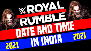 WWE Royal Rumble 2021 Date And Time In India | Royal Rumble 2021 Date And  Time In Hindi - YouTube