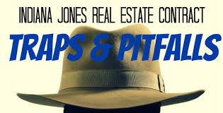 Real Estate Contract Traps: 5 Ways Buyers Learn From Indiana Jones