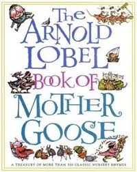the arnold lobel book of mother goose a trery of more than 300 clic nursery