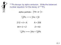 212 po decays by alpha emission write the balanced nuclear equation for the decay of
