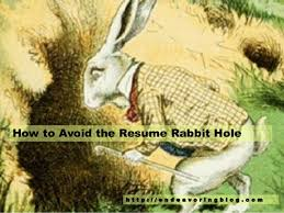 Resume Rabbit Awesome How To Avoid The Resume Rabbit Hole Top 40 Tips