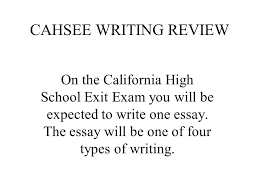 cahsee writing review on the california high school exit exam you  cahsee writing review on the california high school exit exam you will be expected to write