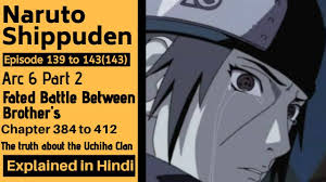 Naruto Shippuden Arc 6 Tale of Fated Battle Between Brothers Story Part 2  Anime Explained inHindi - YouTube