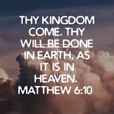 """The Kingdom Of God on Twitter: """"Thy kingdom come. Thy will be done in  earth, as it is in heaven. Matthew 6:10 KJV https://t.co/ajWPrO4lPB This  scripture changed my life... #Prayer #Jesus #holyspirit #"""