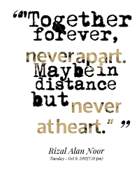 "Quotes from Rizal Alan Noor: ""Together forever, never apart. Maybe ..."