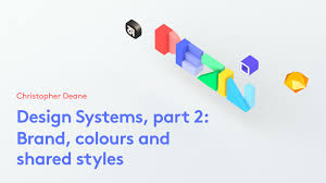 Part 2 Design Design Systems Part 2 Brand Colours And Shared Styles