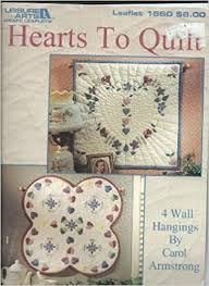 Hearts To Quilt 4 Wall Hangings Leisure Arts Leaflet 1560