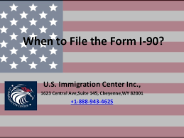 i 145 immigration form when to file the form i 90
